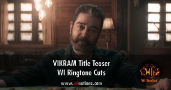 Vikram Title Teaser Track – WI Ringtone Cuts