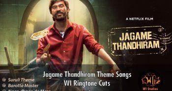 Jagame Thandhiram Theme Songs – WI Ringtone Cuts