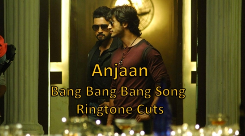 Anjaan Bang Bang Song – Ringtone Cuts