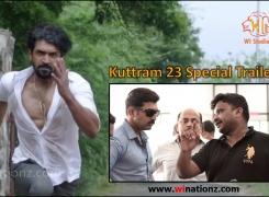 Kuttram 23 Special Trailer – Tribute to ArunVijay & Dir Arivazhagan
