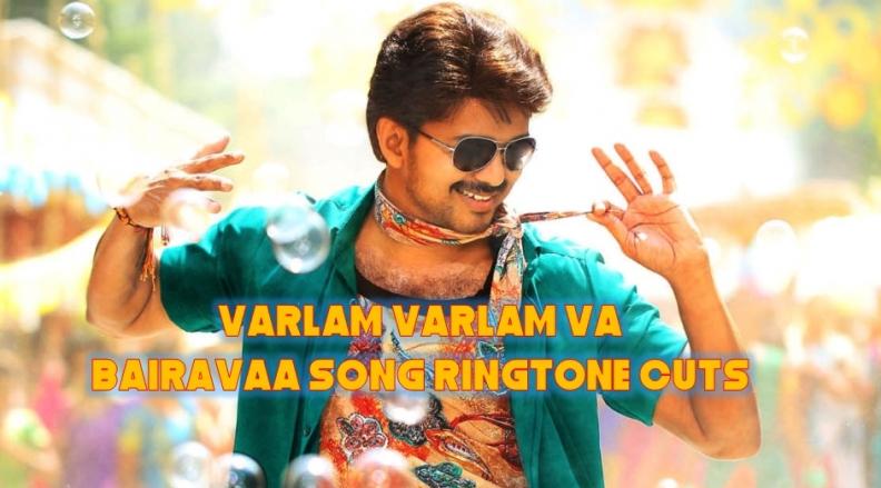 Bairavaa Varlam Varlam Va Song Ringtone Cuts