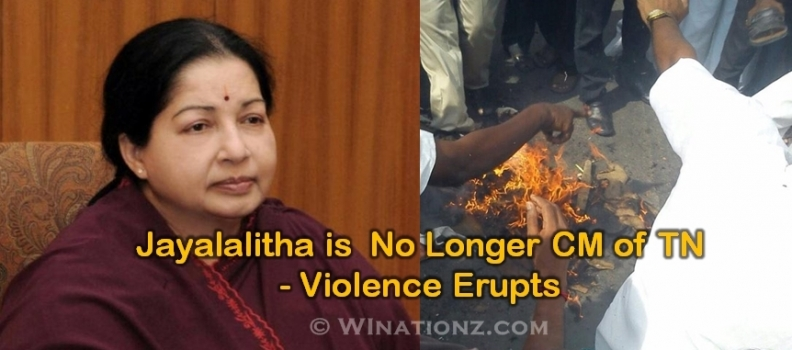 Jayalalitha is  No Longer CM of TN ? – Violence Erupts