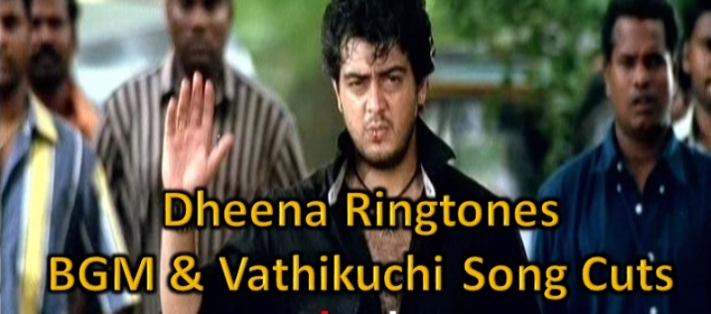 Thala Bday Spl – Dheena BGM & Song Ringtone Cuts
