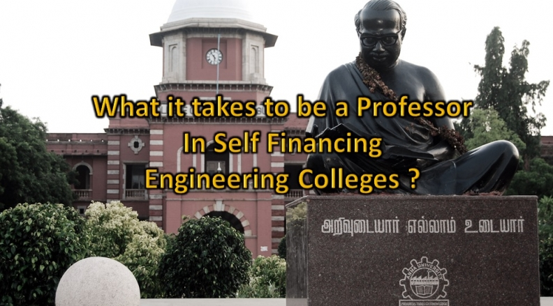 What it takes to be a Professor in Self Financing Engg colleges ?