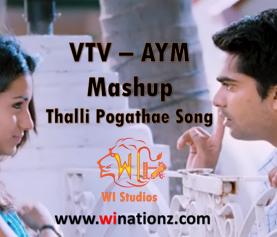 AYM – VTV Mashup – Thalli Pogathey Song