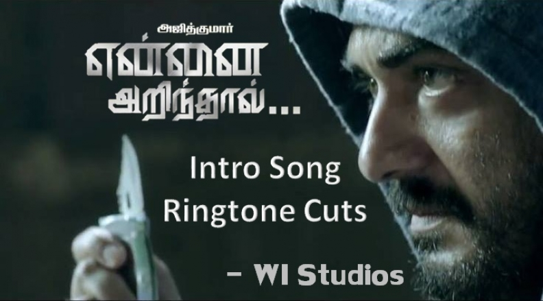 Yennai Arindhaal Intro Song MP3 Cuts (Ringtones)