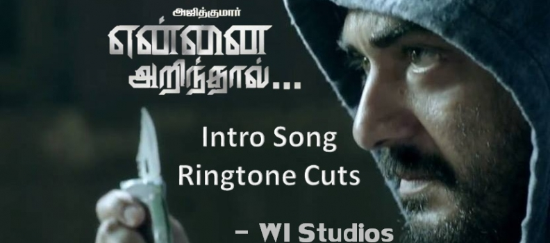 Yennai Arindhaal Intro Song MP3 Cuts (Ringtones)